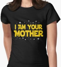 I Am Your Mother T-Shirt - Mothers Day Gifts Women's Fitted T-Shirt