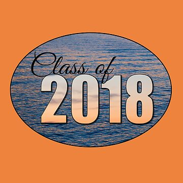 Class of 2018 Beautiful Waters by MomMcWin