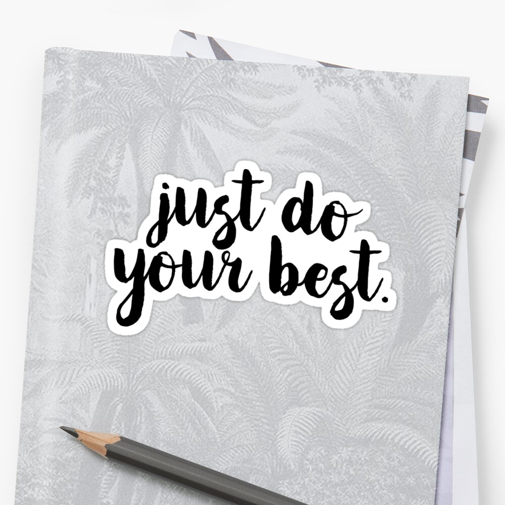Just Do Your Best - Motivation Yoga Mantra by RoadRescuer
