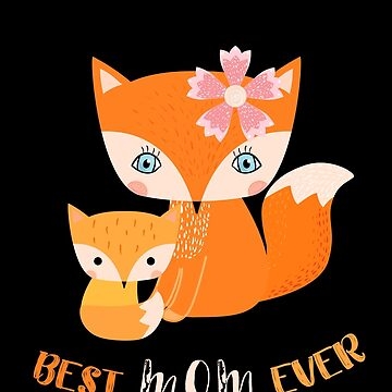 Best Mom Ever Cute Fox Animal Character by Pravokrugulnik