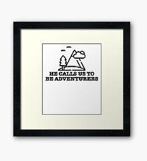 Be Adventurer & Adventure Traveler Framed Print