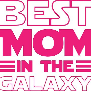 FUNNY MOM T-SHIRTS | BEST MOM IN THE GALAXY by tanim12