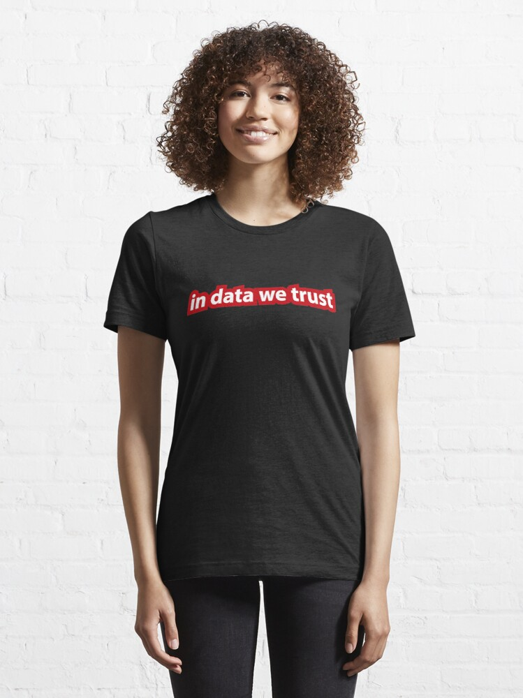 Alternate view of In data we trust Essential T-Shirt