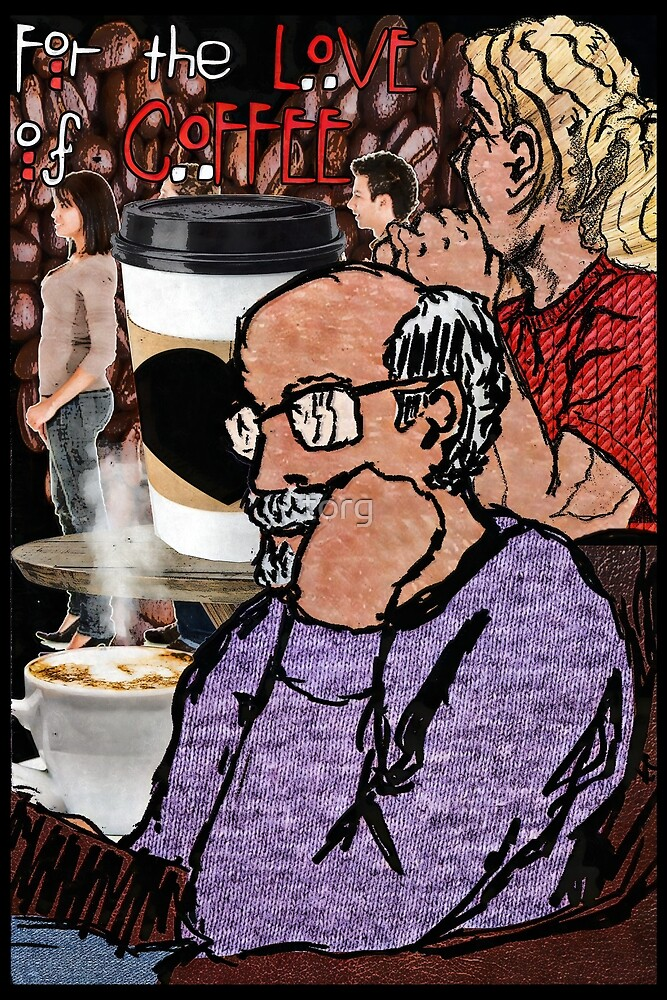 For the Love of Coffee by torg