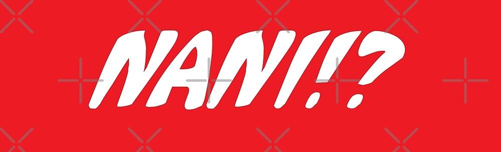 nani!? by TheNatureBoyy