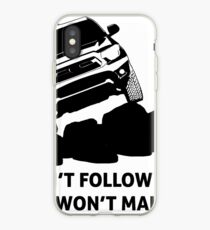 Toyota Tacoma - Don't follow me - you won't make it. iPhone Case