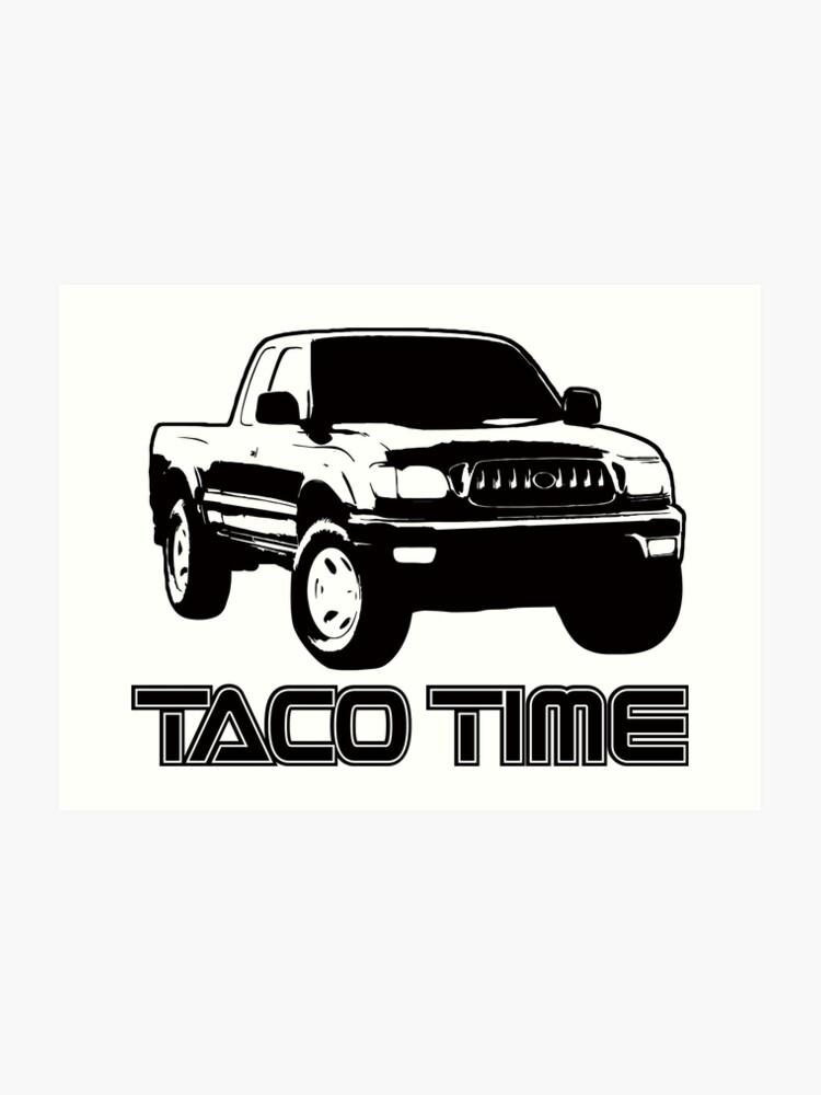 Taco Time- Toyota Tacoma 1st Gen | Art Print