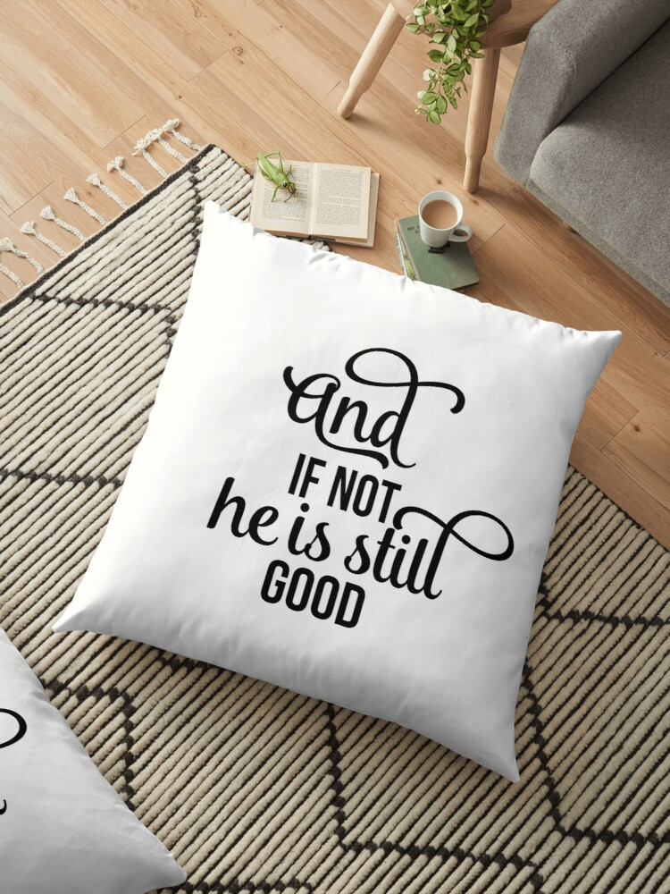 Christian Quote -  And if not he is still good by ChristianStore