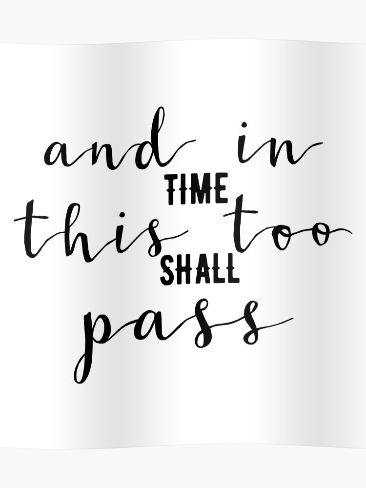 Christian Quote - And In Time This Too Shall Pass | Poster