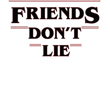 Friends don't lie by jckutter1