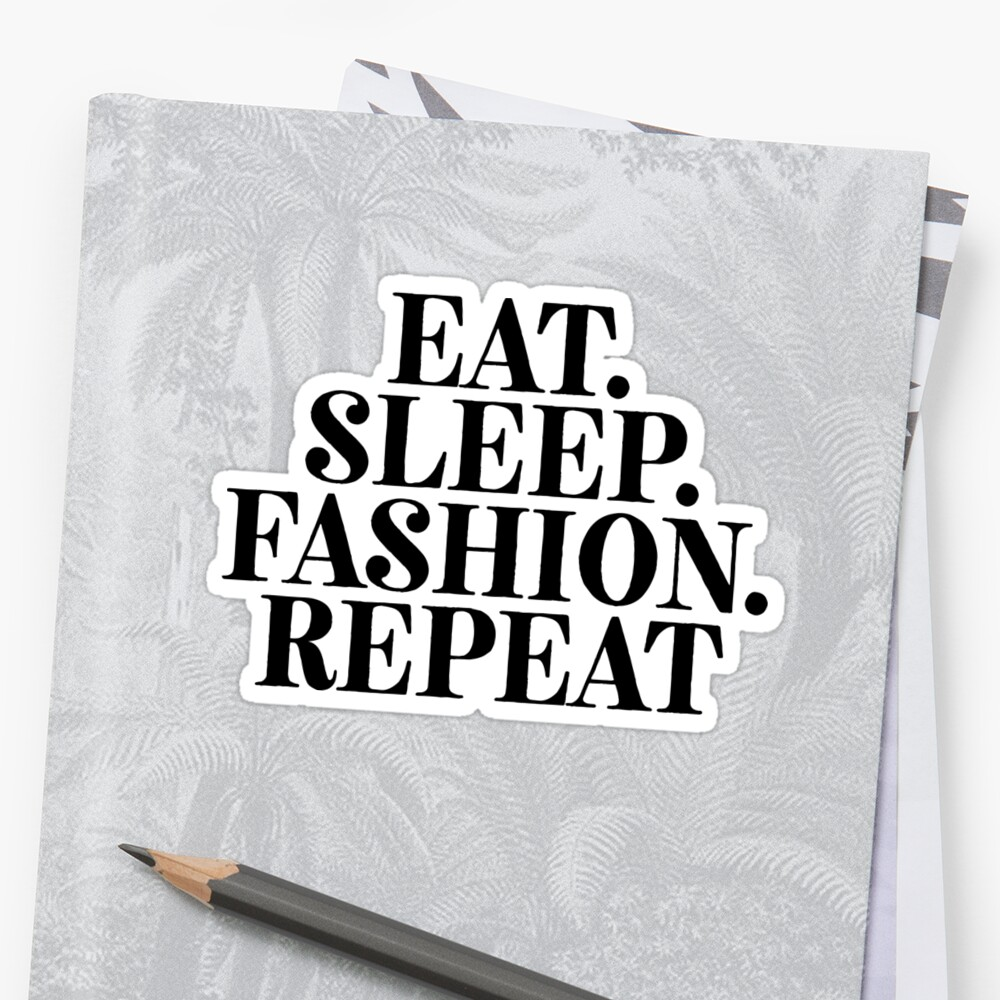 Eat Sleep Fashion Repeat For Hipster Sarcastic Teen by ShieldApparel