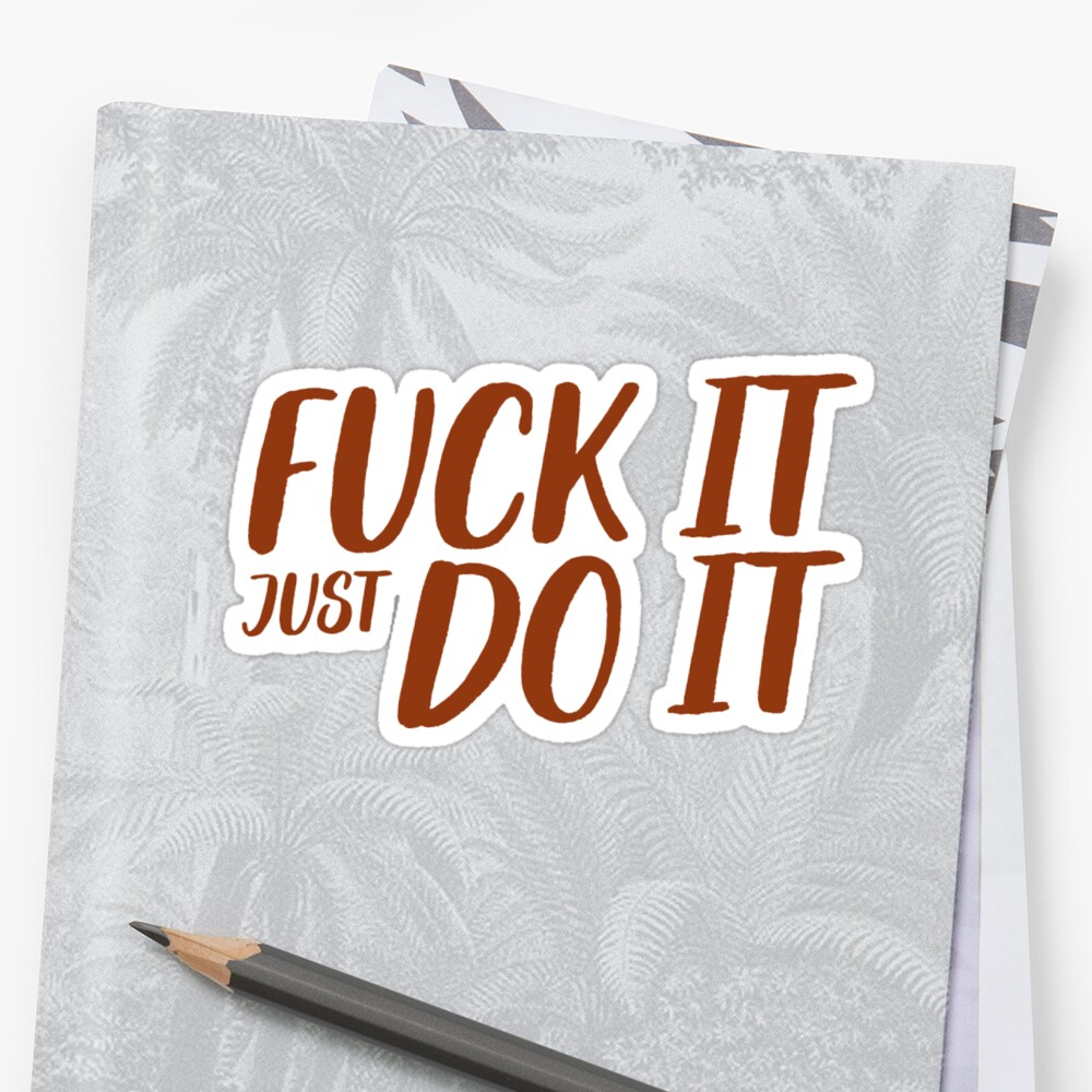 Fuck It Just Do It For Motivation Yoga Mantra by ShieldApparel