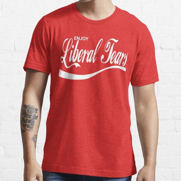Enjoy Liberal Tears Essential T-Shirt