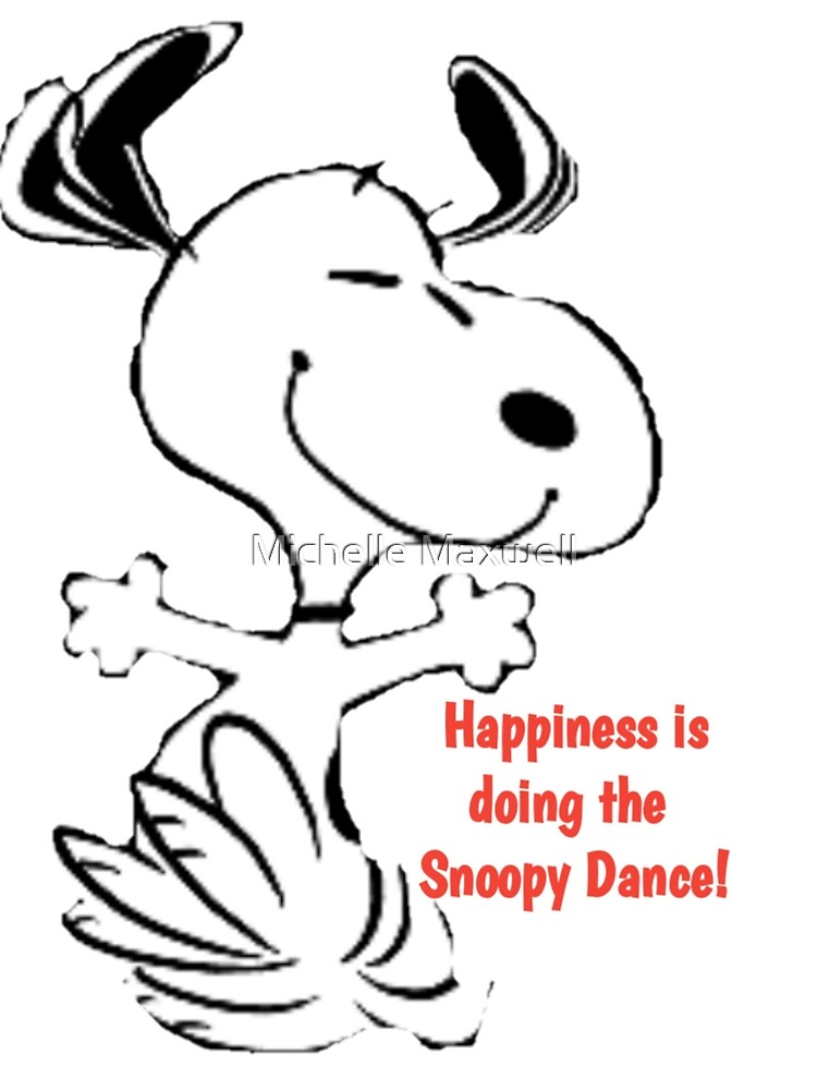 SNOOPY, DANCE, HAPPINESS by Michelle Maxwell