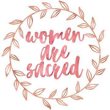 Women are sacred by DreamersSociety