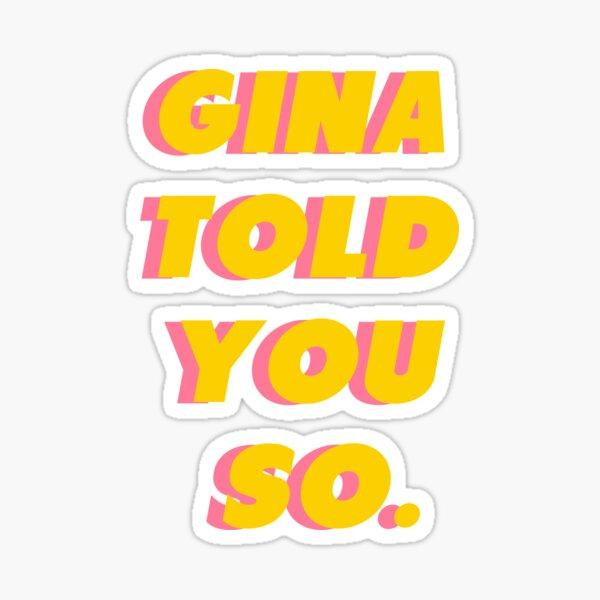 Gina Told You So (Brooklyn Nine Nine) Sticker