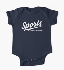 Sports Is Not My Thing One Piece - Short Sleeve
