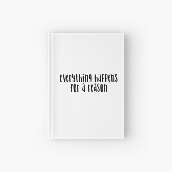 Everything Happens For A Reason  Hardcover Journal