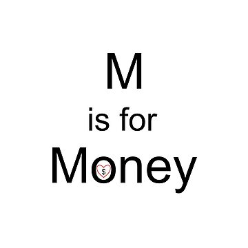 Alphabet (M is for Money) by moneyneedly