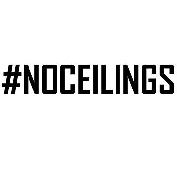 No Ceilings Women Empowerment Shirt by jameelhye1