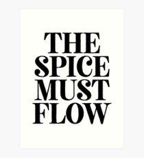The Spice Must Flow - Food Lover Foodie Art Print