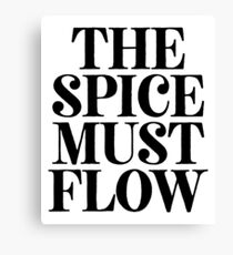 The Spice Must Flow - Food Lover Foodie Canvas Print