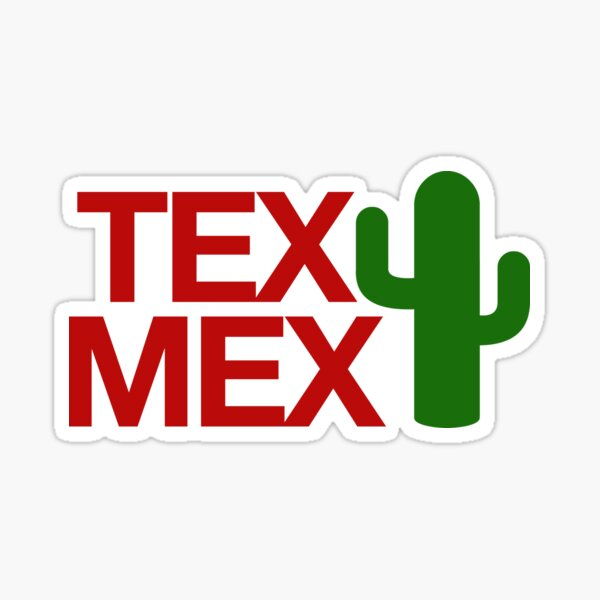 TEX MEX Great For Food Lover Foodie Sticker