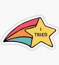 I TRIED! Sticker