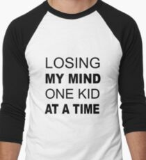 Losing my Mind One Kid at a Time Funny Mom Men's Baseball ¾ T-Shirt