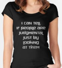 I Know If People Are Judgmental By Looking at Them Graphic Women's Fitted Scoop T-Shirt