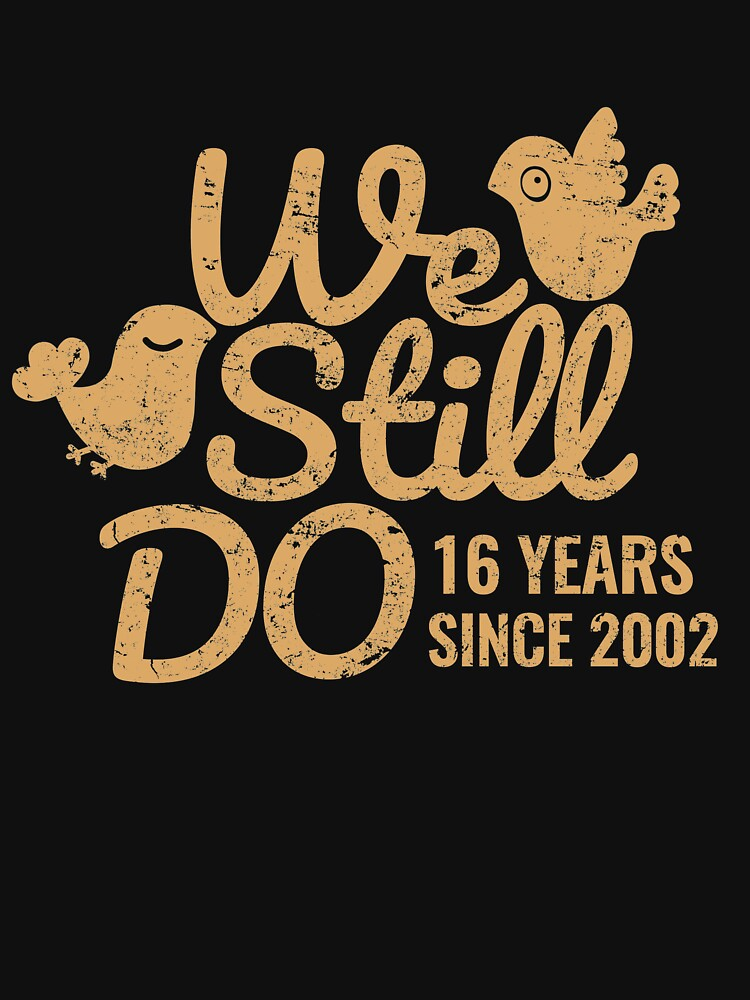 "16th Wedding Anniversary Traditional Gift: ""16th Wedding Anniversary Gift Tee Sixteen Years Of"