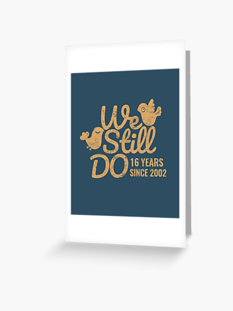 16th Wedding Anniversary.16th Wedding Anniversary Gift Tee Sixteen Years Of Marriage Matching T Shirt Phone Cases And Other Gifts Greeting Card