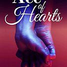 Ace of Hearts Poster by Castiel Gutierrez