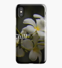 Smell the Chill iPhone Case
