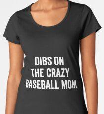 dibs on the crazy baseball t-shirts Women's Premium T-Shirt