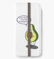 Come an avocado you fink you're ard enuff! iPhone Wallet/Case/Skin