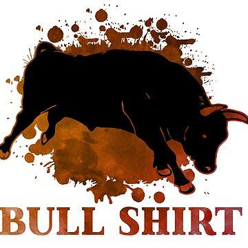 Bull Shirt by preteeshirts
