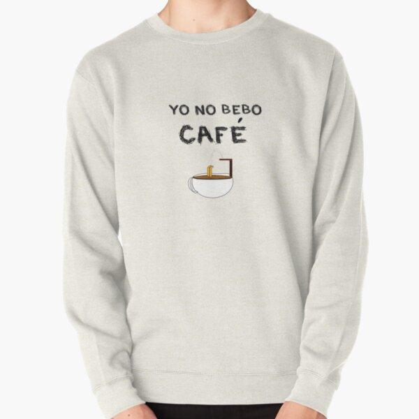 YO NO BEBO CAFÉ ME BAÑO EN ÉL Sudadera sin capucha