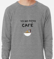 YO NO BEBO CAFÉ ME BAÑO EN ÉL Sudadera ligera