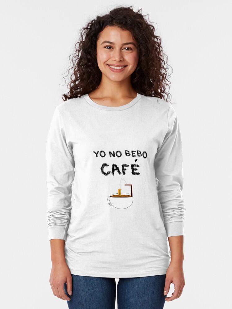 Vista alternativa de Camiseta de manga larga YO NO BEBO CAFÉ ME BAÑO EN ÉL