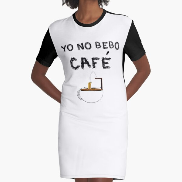 YO NO BEBO CAFÉ ME BAÑO EN ÉL Vestido camiseta