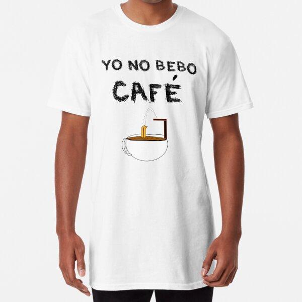 YO NO BEBO CAFÉ ME BAÑO EN ÉL Camiseta larga