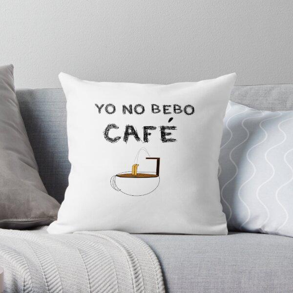 YO NO BEBO CAFÉ ME BAÑO EN ÉL Cojín