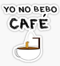 YO NO BEBO CAFÉ ME BAÑO EN ÉL Pegatina