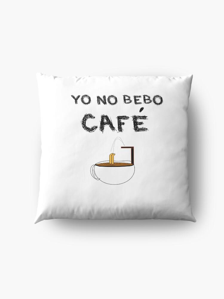Vista alternativa de Cojines de suelo YO NO BEBO CAFÉ ME BAÑO EN ÉL