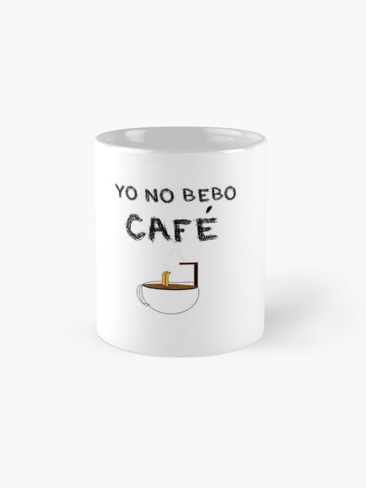 Vista alternativa de Taza YO NO BEBO CAFÉ ME BAÑO EN ÉL