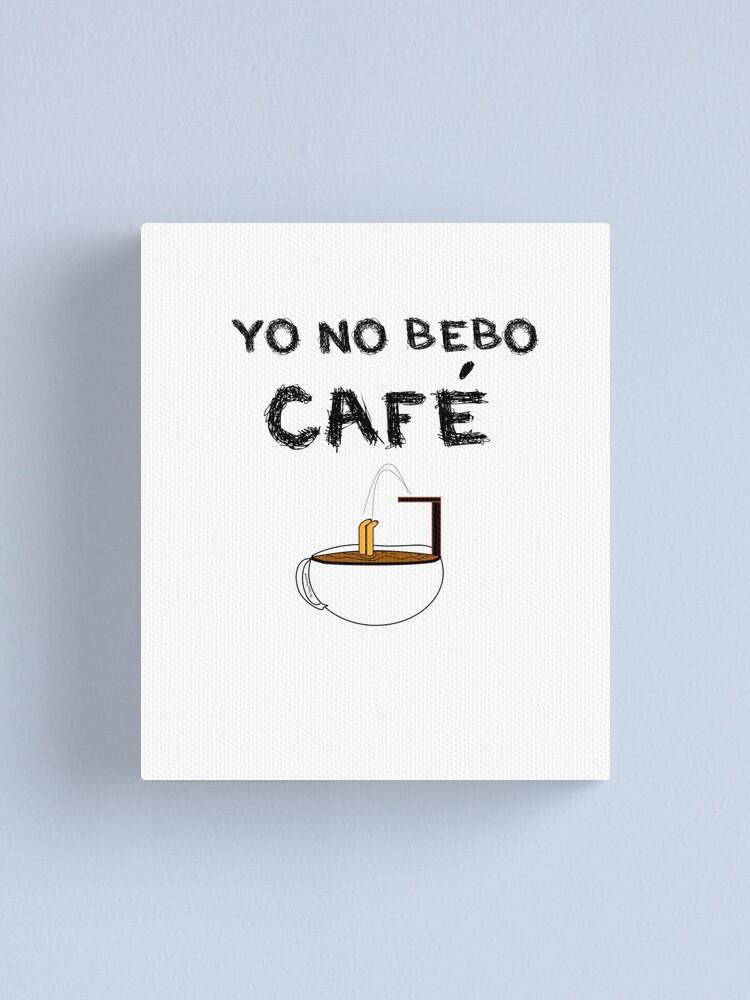 Vista alternativa de Lienzo YO NO BEBO CAFÉ ME BAÑO EN ÉL