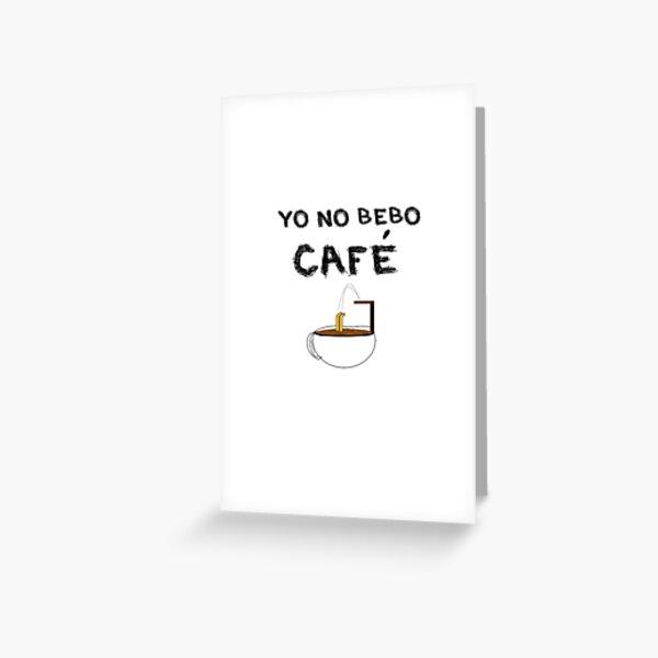 YO NO BEBO CAFÉ ME BAÑO EN ÉL Tarjetas de felicitación
