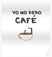 YO NO BEBO CAFÉ ME BAÑO EN ÉL Póster