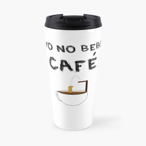 YO NO BEBO CAFÉ ME BAÑO EN ÉL Taza de viaje